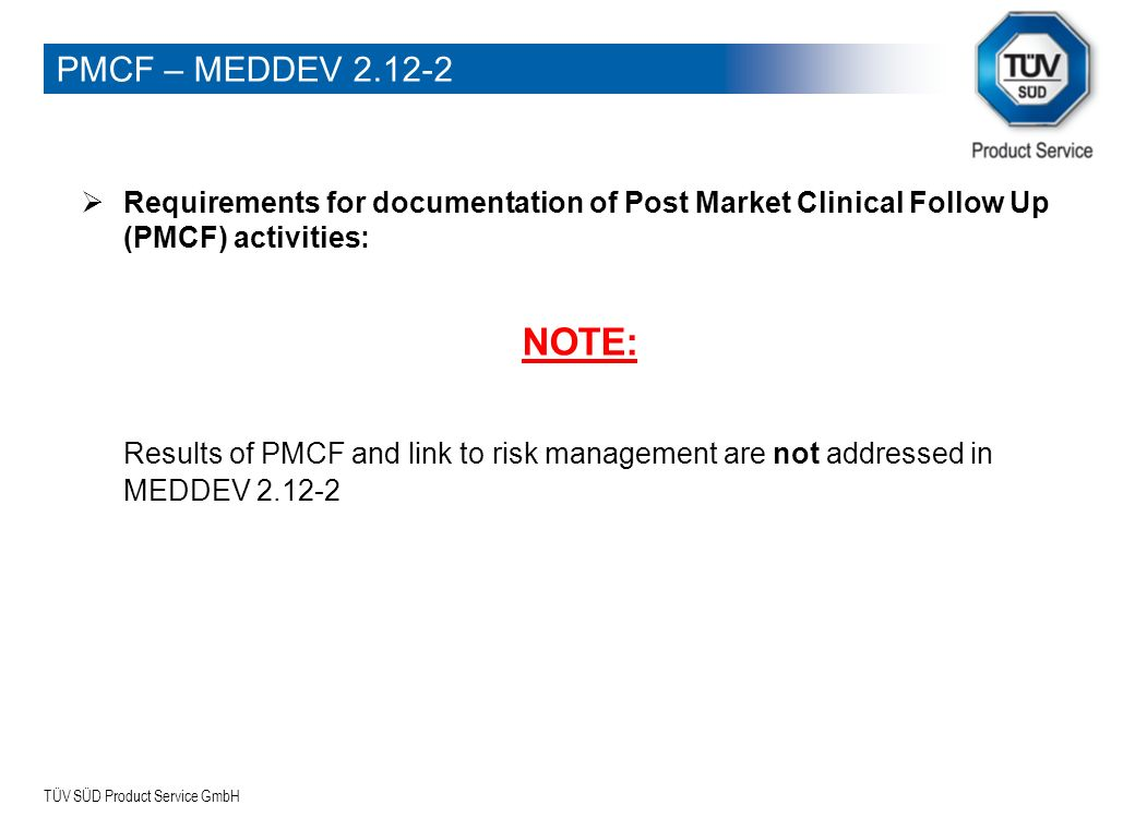 PMCF – MEDDEV 2.12-2 Requirements for documentation of Post Market Clinical Follow Up (PMCF) activities: