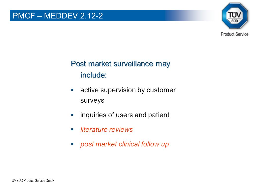 PMCF – MEDDEV 2.12-2 Post market surveillance may include:
