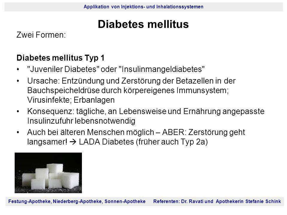 Diabetes mellitus Zwei Formen: Diabetes mellitus Typ 1