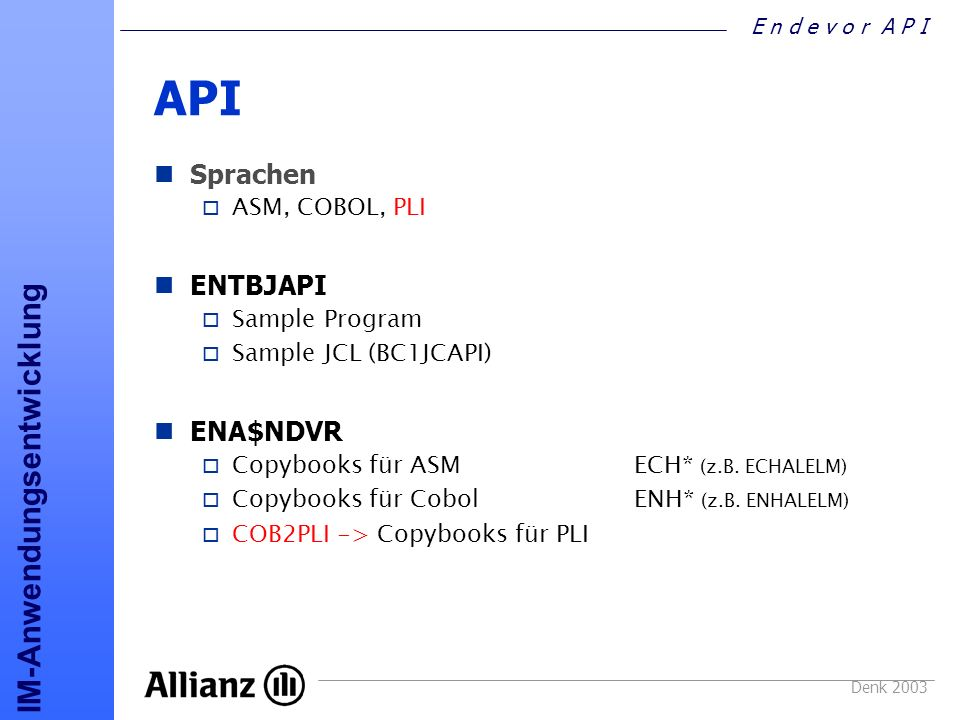 API Sprachen ENTBJAPI ENA$NDVR ASM, COBOL, PLI Sample Program