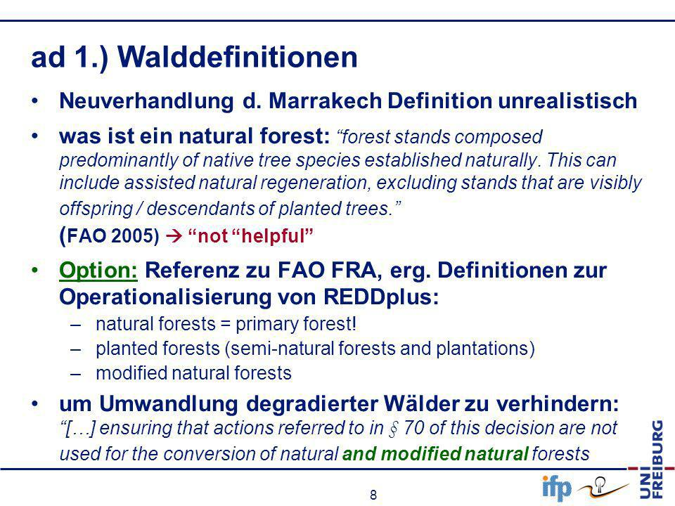 ad 1.) Walddefinitionen Neuverhandlung d. Marrakech Definition unrealistisch.