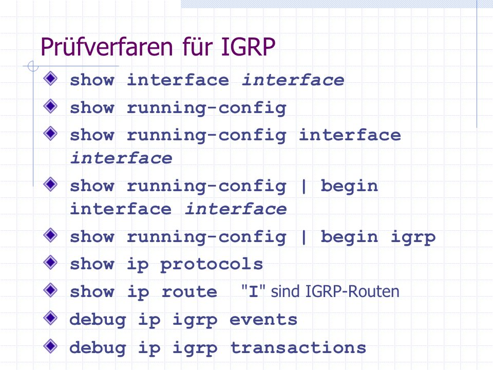 Prüfverfaren für IGRP show interface interface show running-config