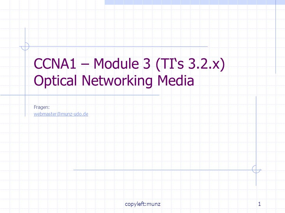 CCNA1 – Module 3 (TI's 3.2.x) Optical Networking Media