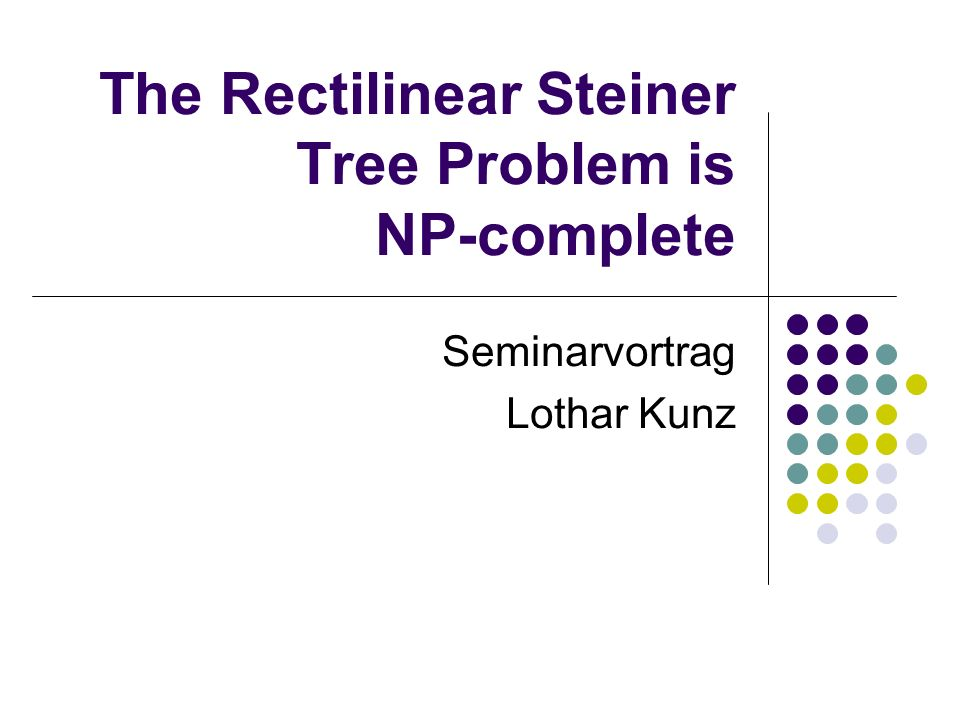 The Rectilinear Steiner Tree Problem is NP-complete