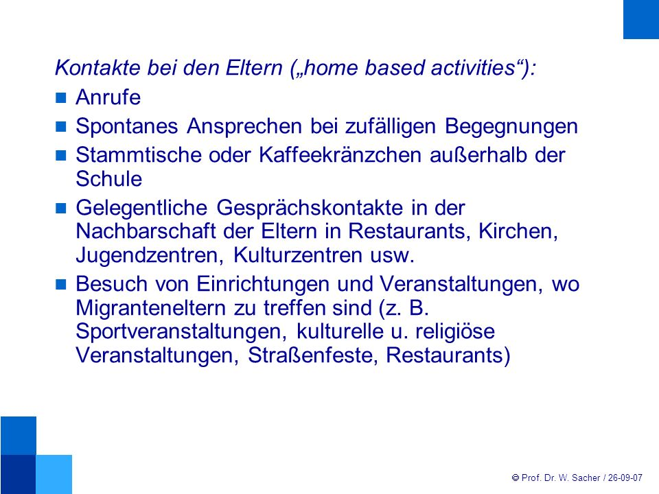 "Kontakte bei den Eltern (""home based activities ):"