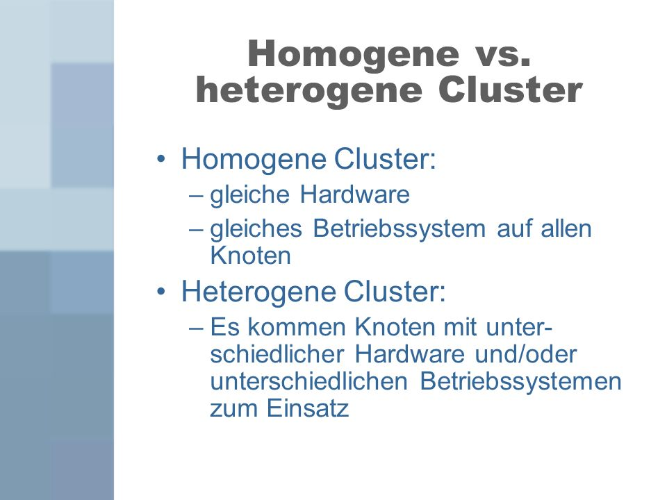 Homogene vs. heterogene Cluster