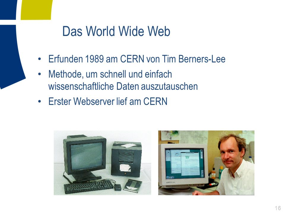 Das World Wide Web Erfunden 1989 am CERN von Tim Berners-Lee