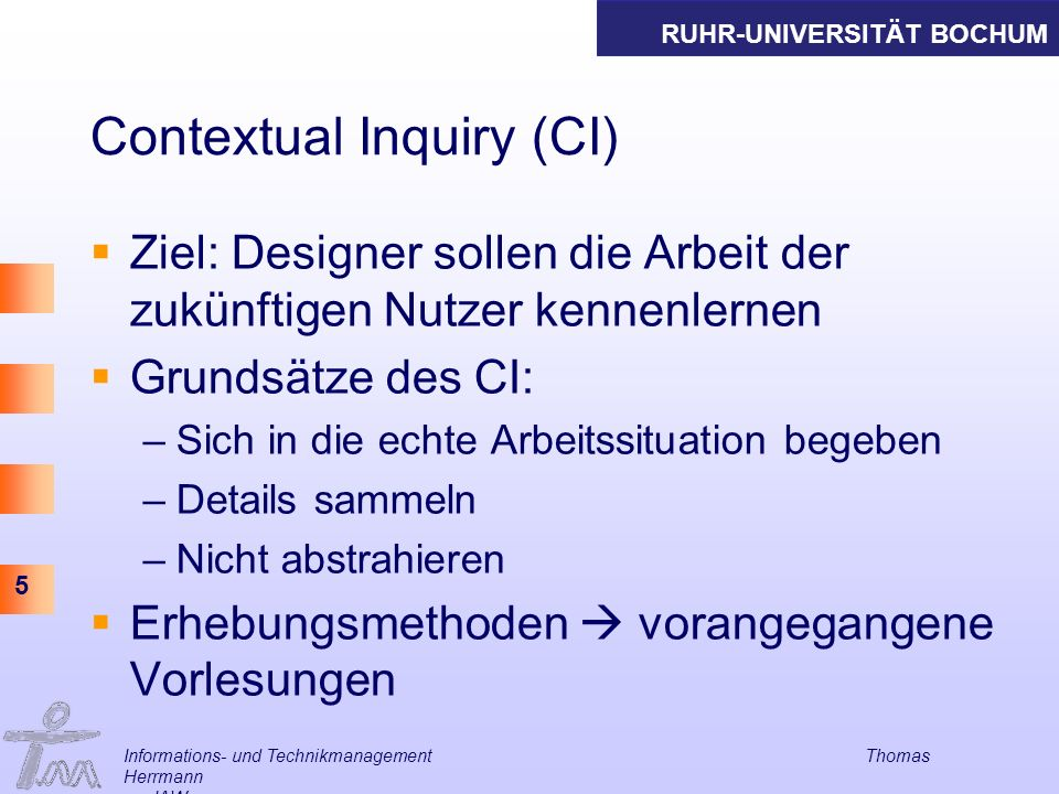 Contextual Inquiry (CI)