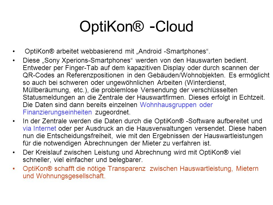 "OptiKon® -Cloud OptiKon® arbeitet webbasierend mit ""Android -Smartphones ."