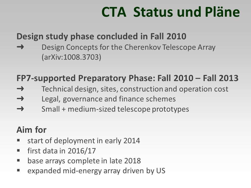 CTA Status und Pläne Design study phase concluded in Fall 2010