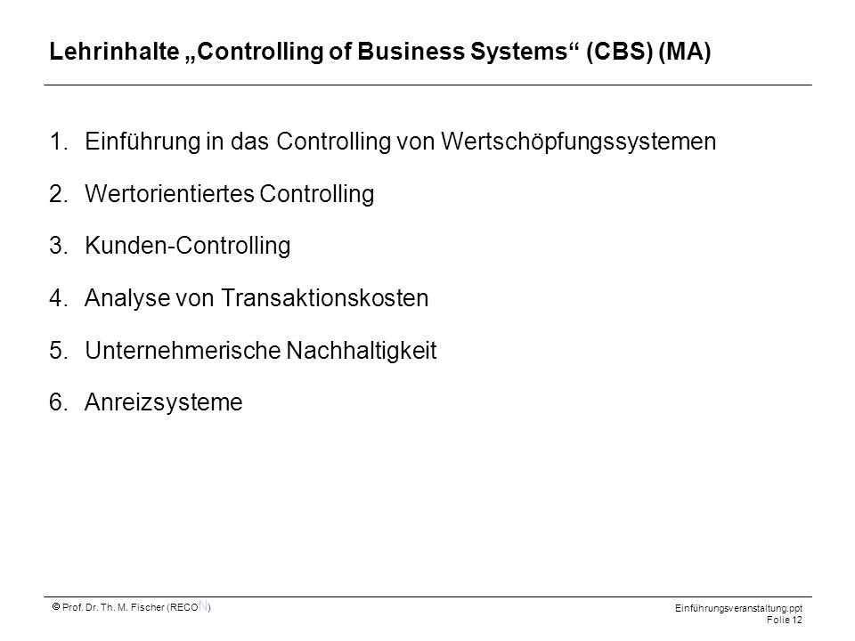 "Lehrinhalte ""Controlling of Business Systems (CBS) (MA)"