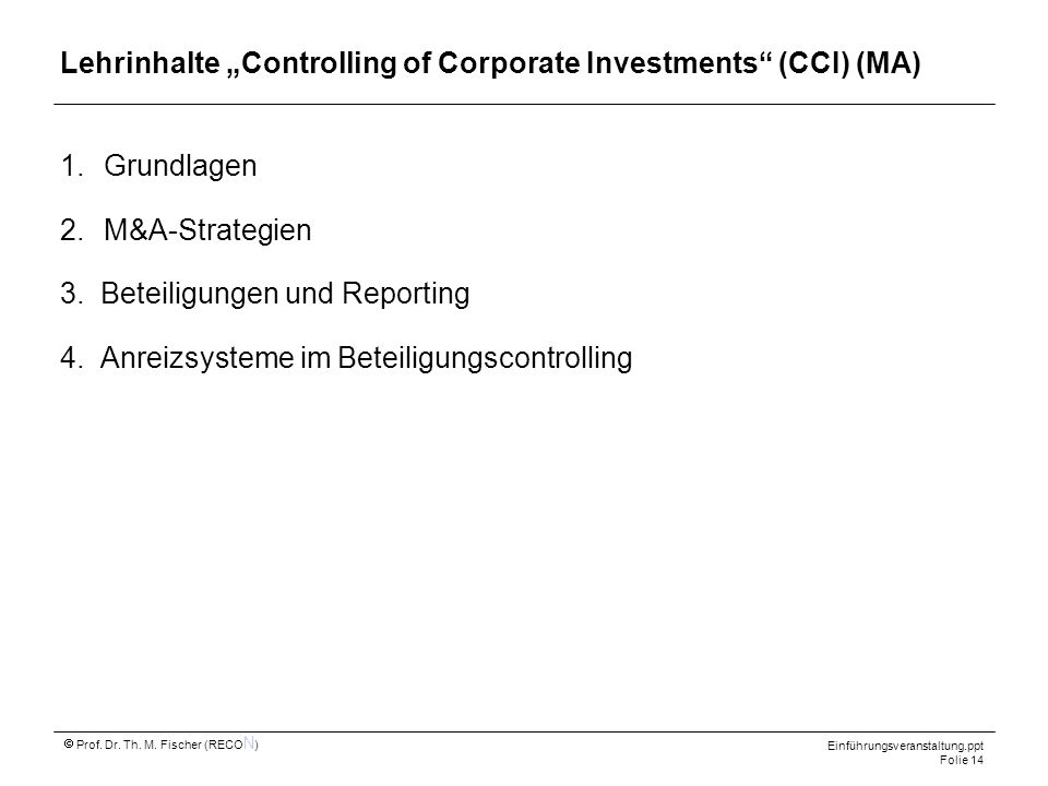 "Lehrinhalte ""Controlling of Corporate Investments (CCI) (MA)"