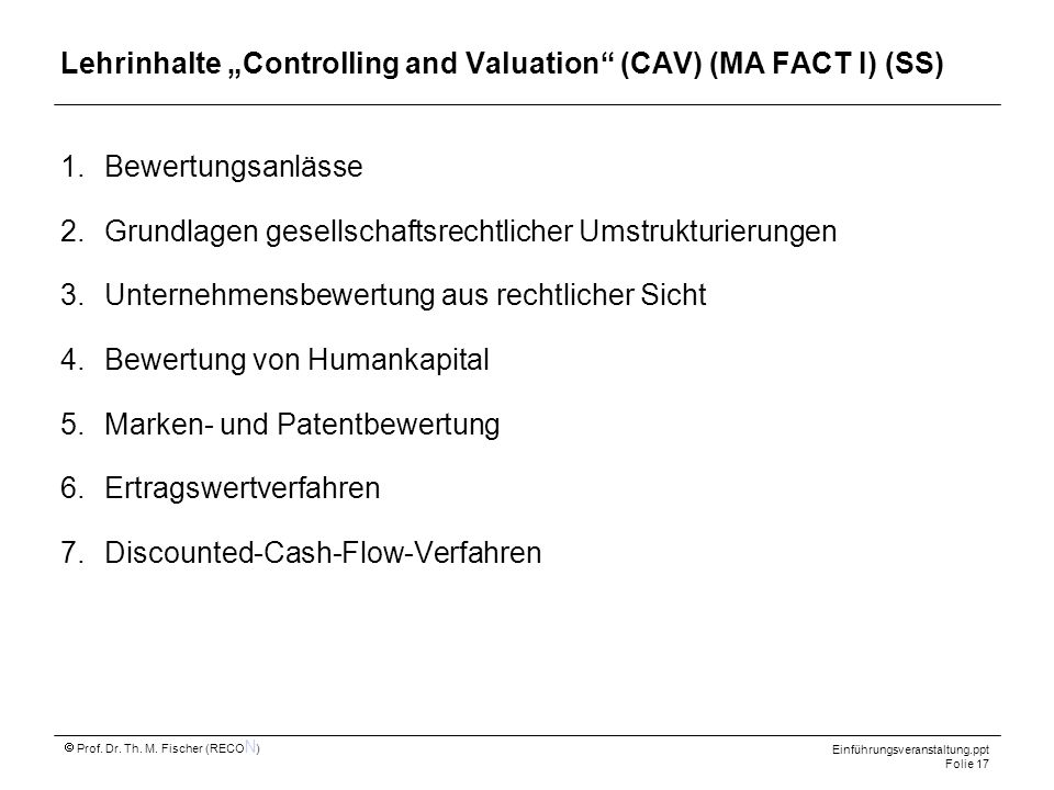 "Lehrinhalte ""Controlling and Valuation (CAV) (MA FACT I) (SS)"