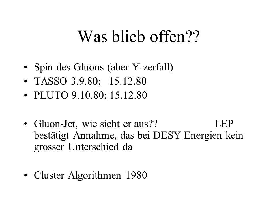 Was blieb offen Spin des Gluons (aber Y-zerfall)