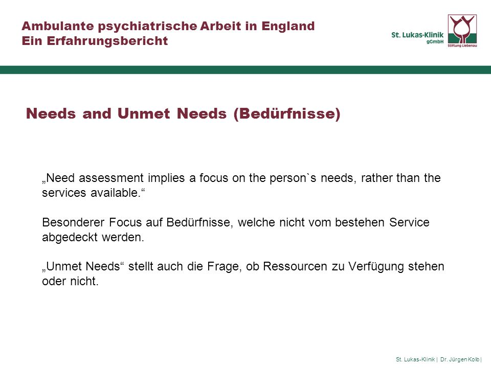 Needs and Unmet Needs (Bedürfnisse)