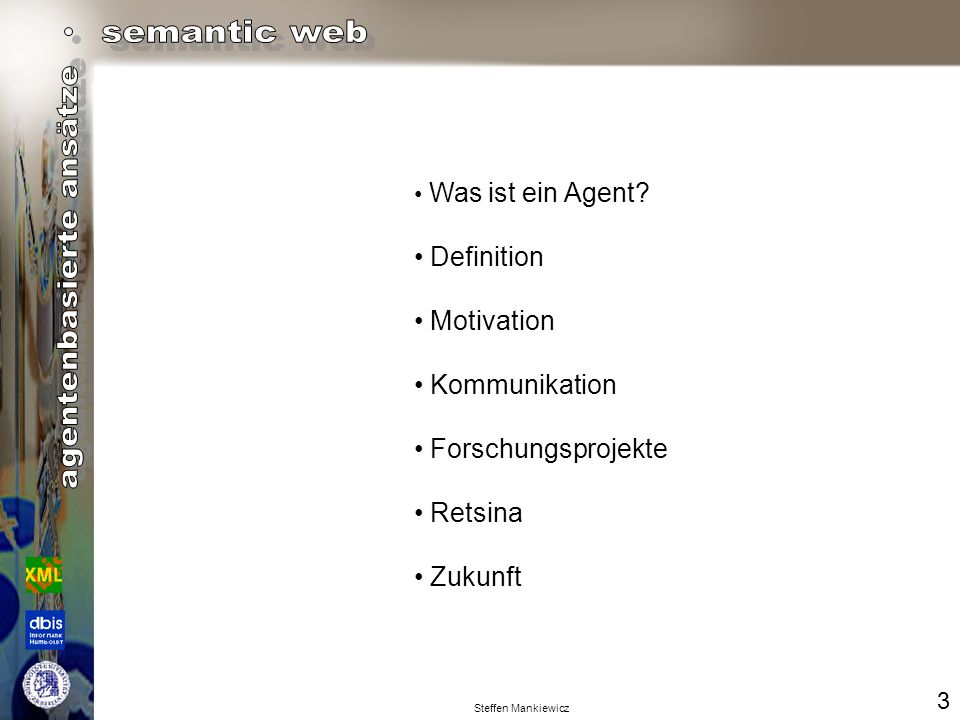 Definition Motivation Kommunikation Forschungsprojekte Retsina Zukunft