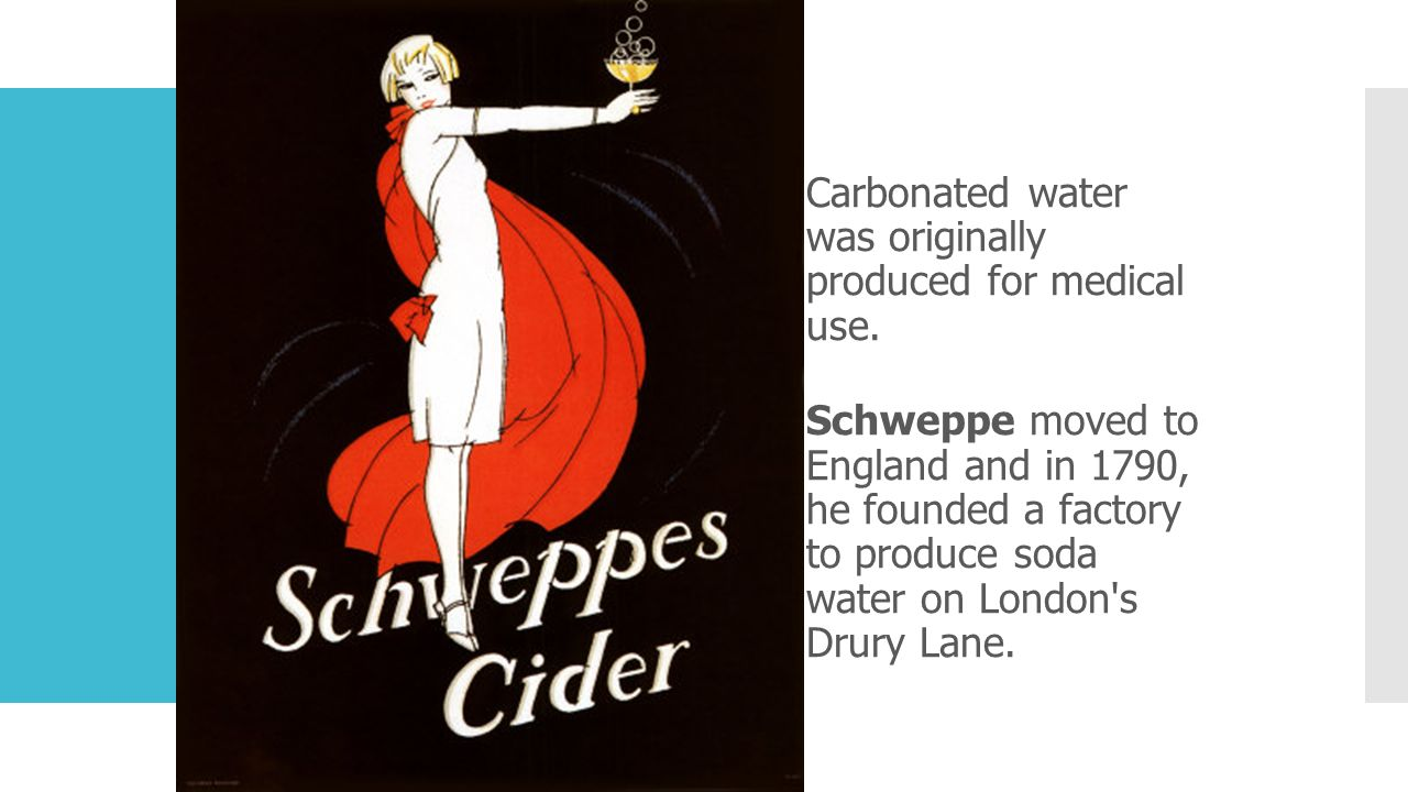 Carbonated water was originally produced for medical use.