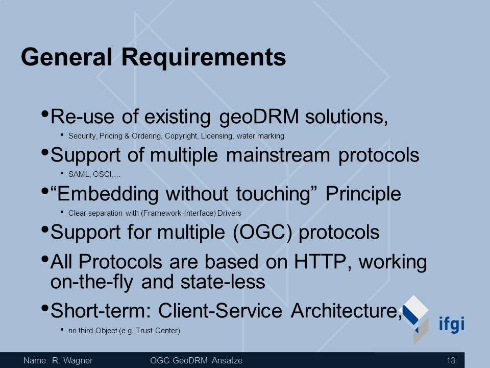 General Requirements Re-use of existing geoDRM solutions,