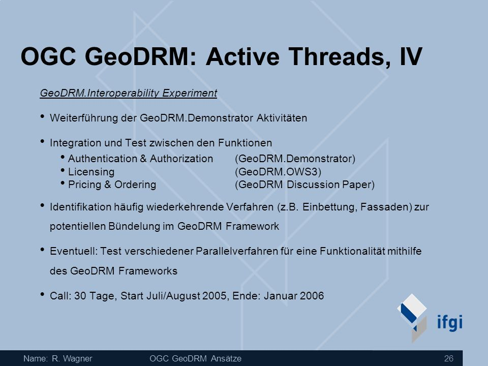 OGC GeoDRM: Active Threads, IV