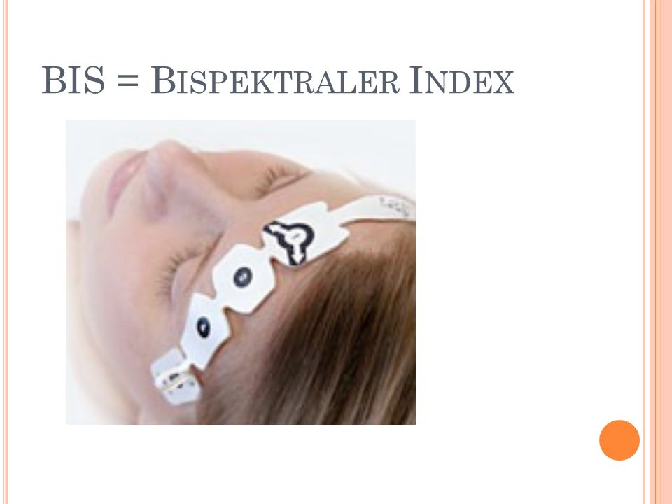 BIS = Bispektraler Index