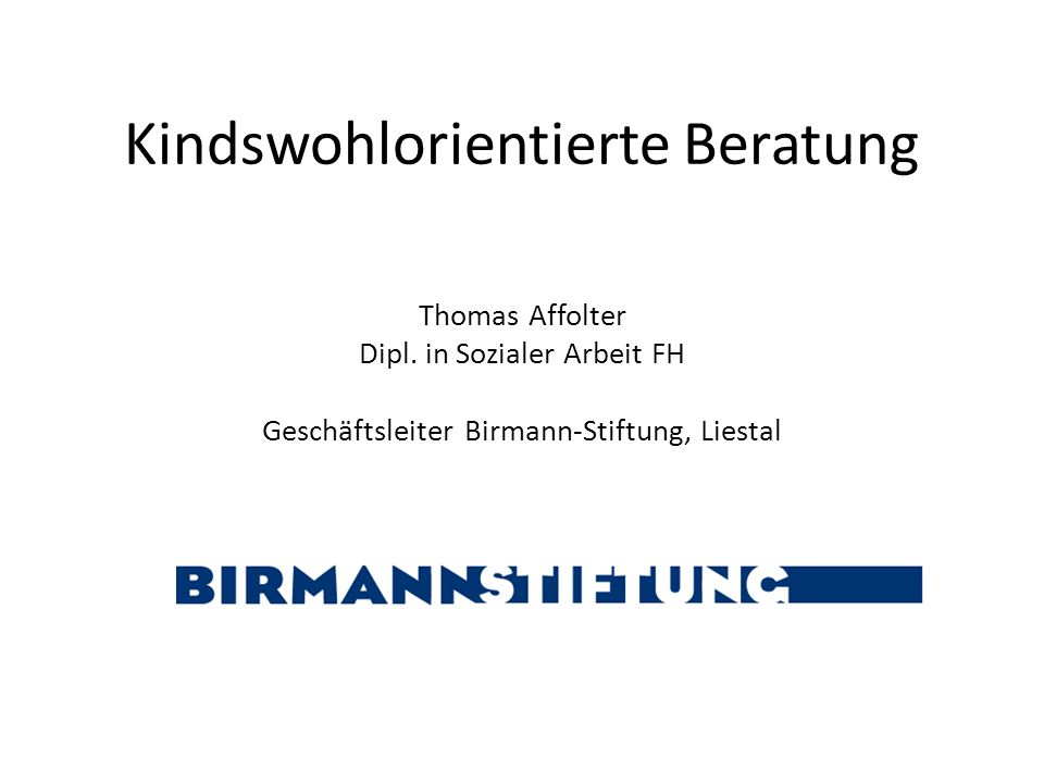 Kindswohlorientierte Beratung Thomas Affolter Dipl