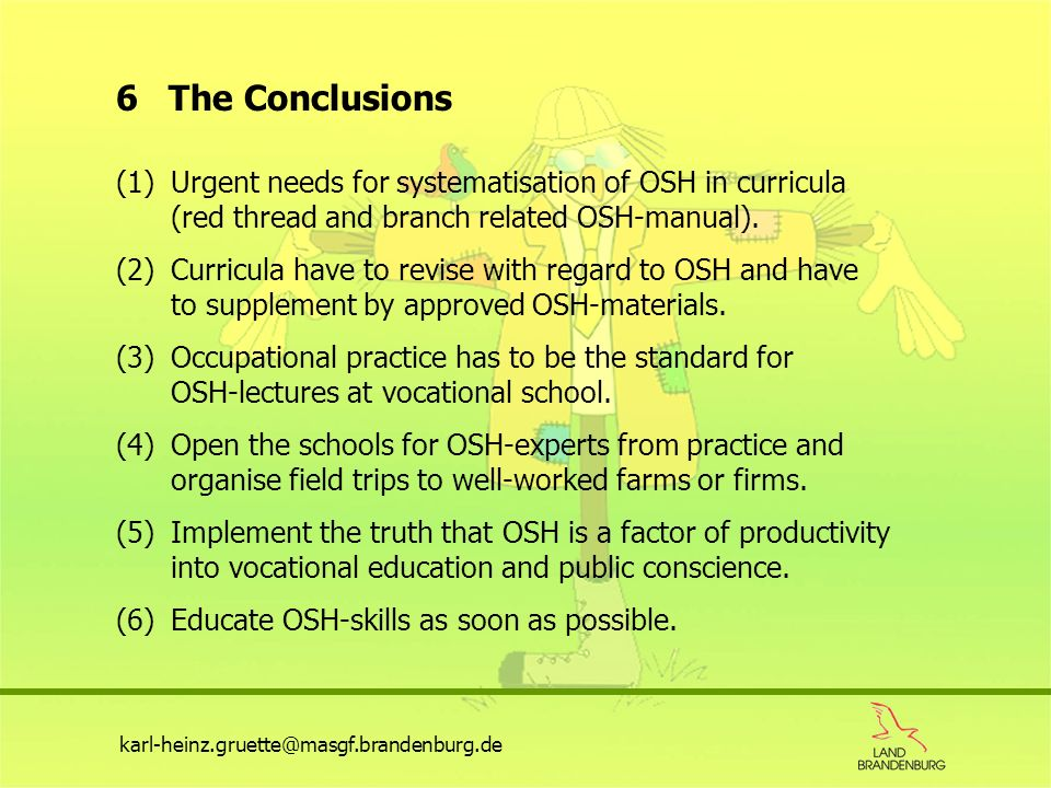 6 The Conclusions 1) Urgent needs for systematisation of OSH in curricula (red thread and branch related OSH-manual).