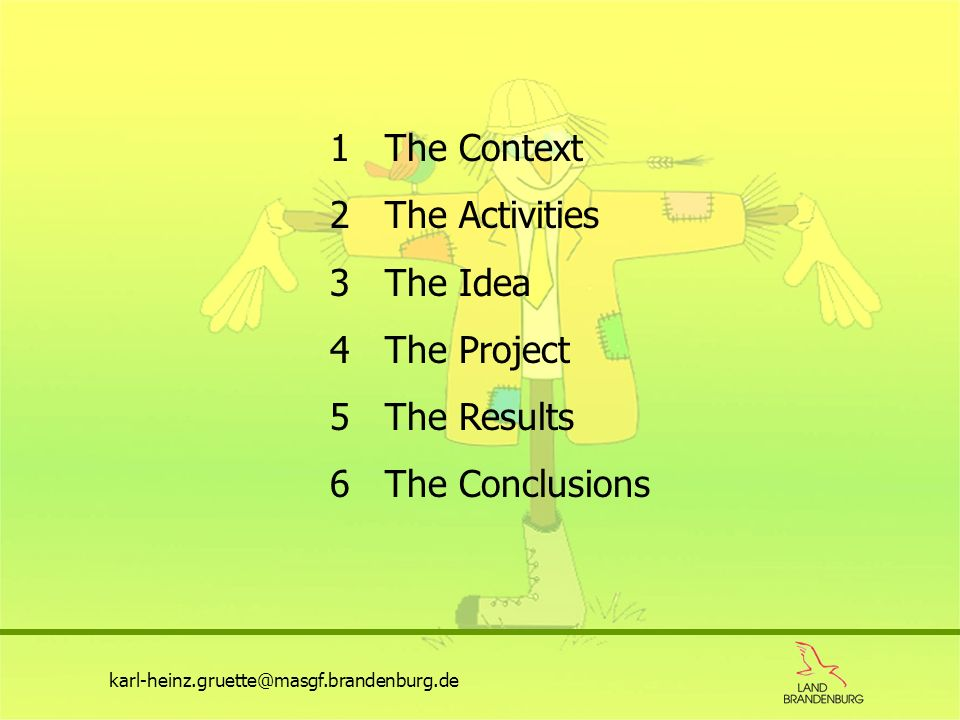 1 The Context 2 The Activities 3 The Idea 4 The Project 5 The Results