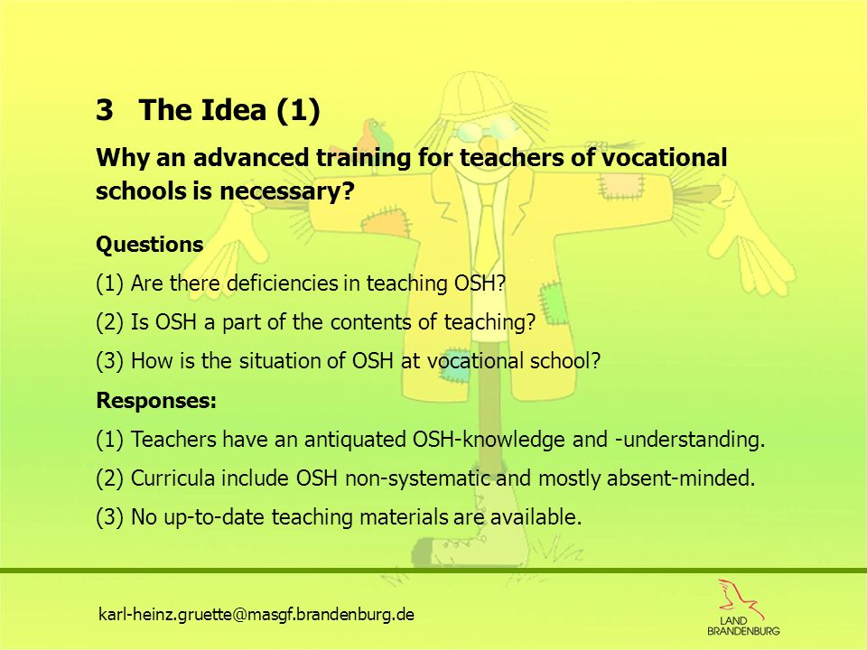 3 The Idea (1) Why an advanced training for teachers of vocational schools is necessary Questions.