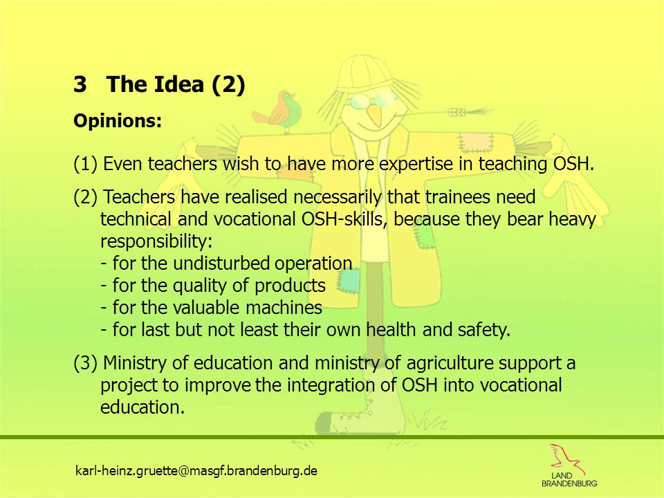 3 The Idea (2) Opinions: (1) Even teachers wish to have more expertise in teaching OSH.
