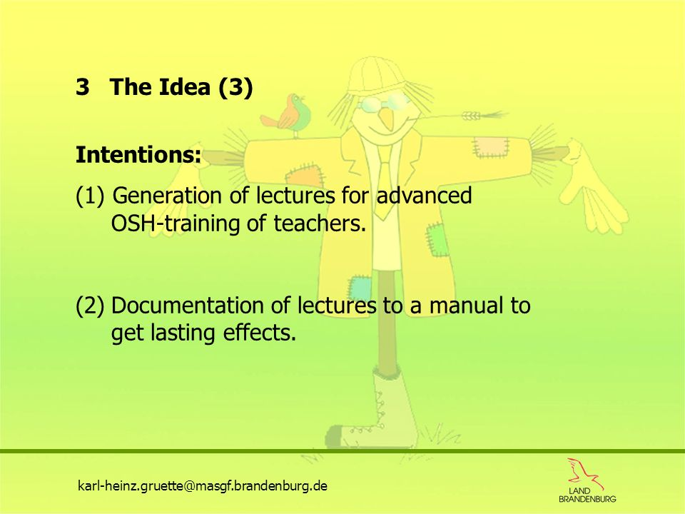 (1) Generation of lectures for advanced OSH-training of teachers.