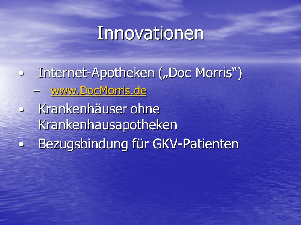 "Innovationen Internet-Apotheken (""Doc Morris )"