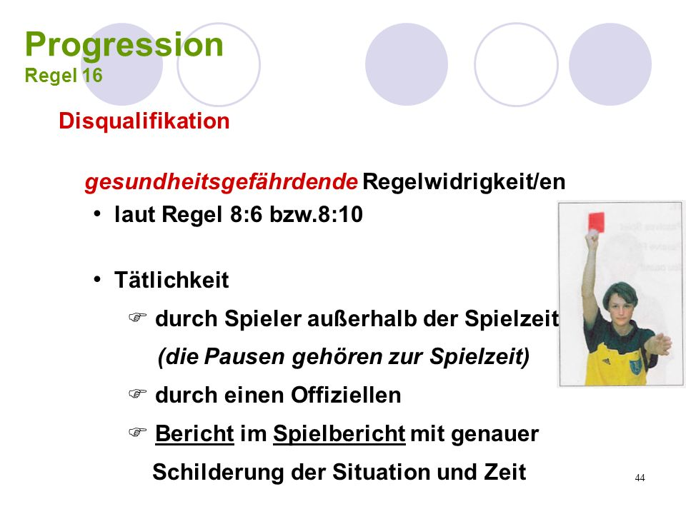 Progression Regel 16 Disqualifikation laut Regel 8:6 bzw.8:10