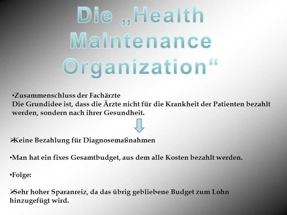 "Die ""Health Maintenance Organization"