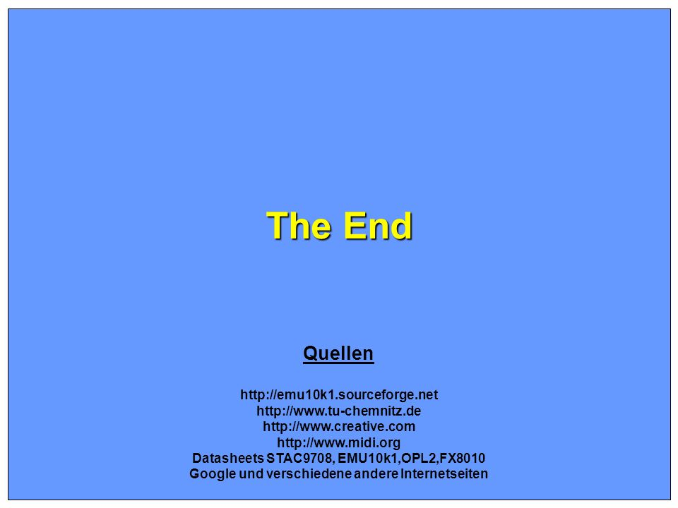 The End Quellen http://emu10k1.sourceforge.net