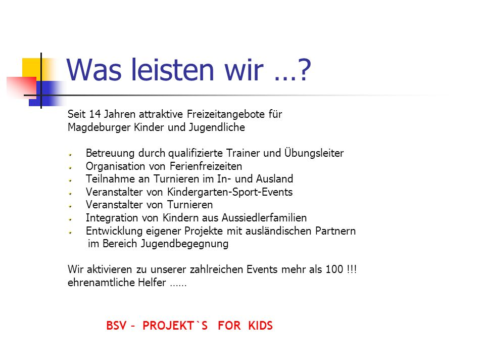 Was leisten wir … BSV – PROJEKT`S FOR KIDS