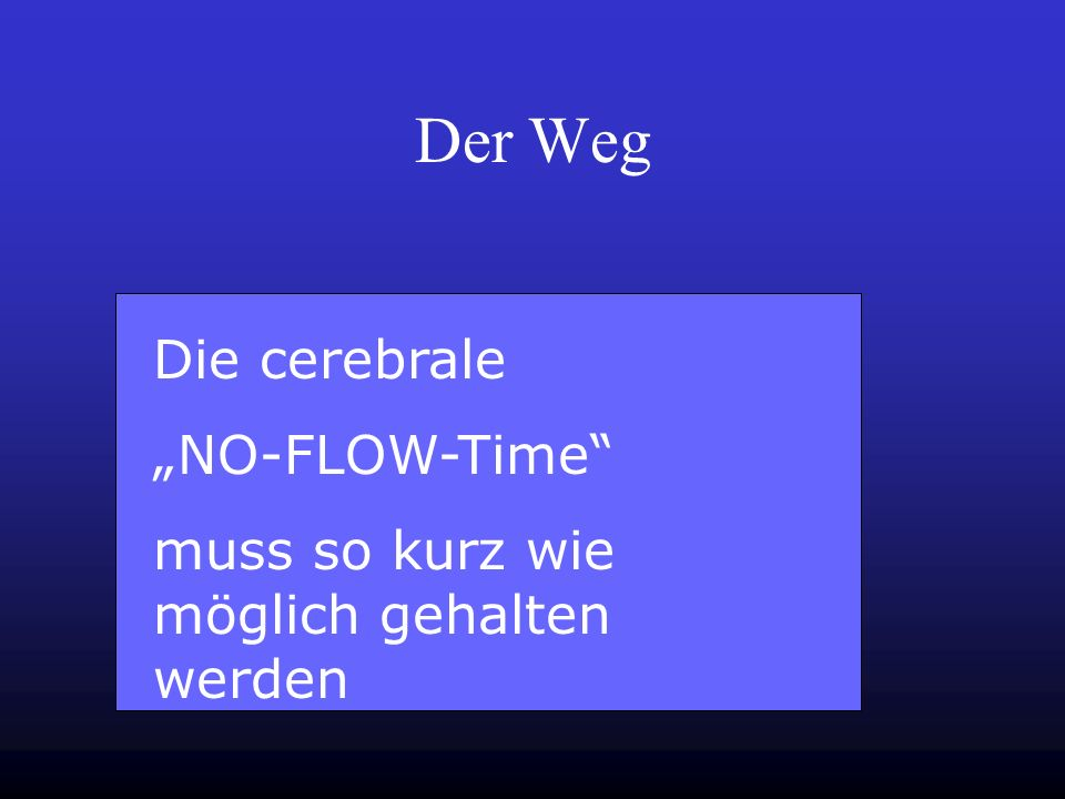 "Der Weg Die cerebrale ""NO-FLOW-Time"