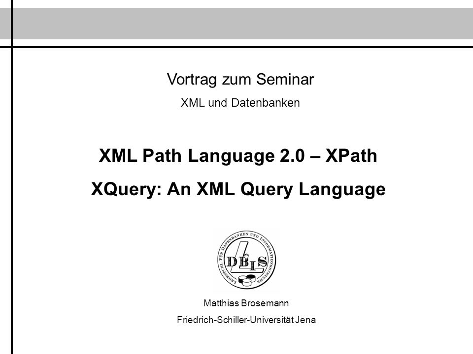 XML Path Language 2.0 – XPath XQuery: An XML Query Language