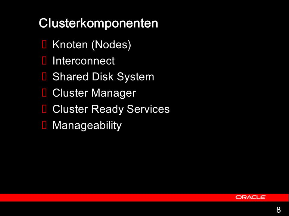 Clusterkomponenten Knoten (Nodes) Interconnect Shared Disk System