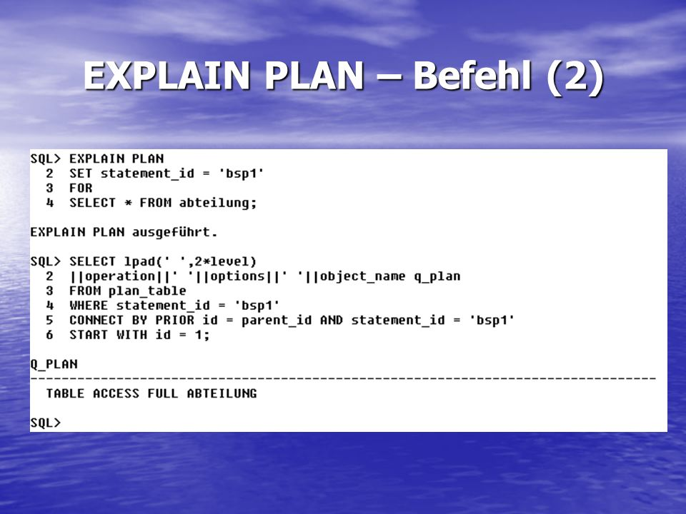 EXPLAIN PLAN – Befehl (2)