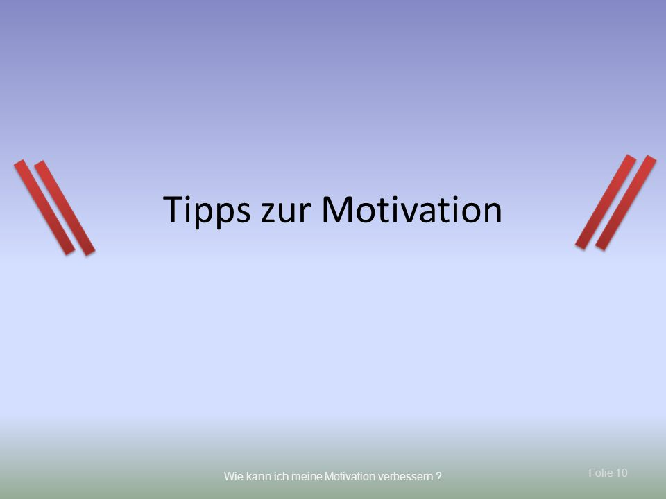 Tipps zur Motivation