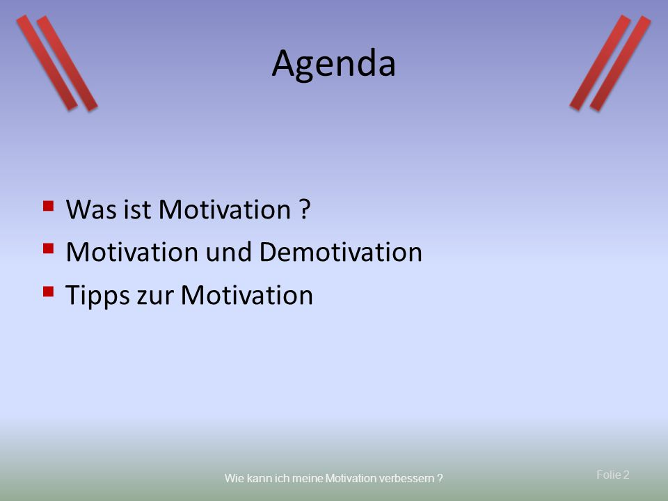 Agenda Was ist Motivation Motivation und Demotivation