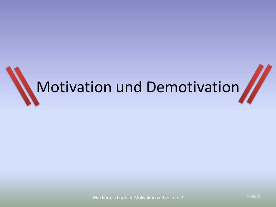 Motivation und Demotivation