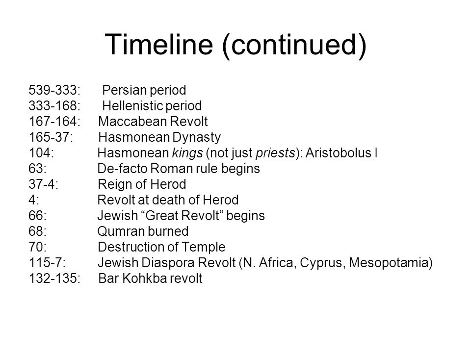 Timeline (continued) 539-333: Persian period