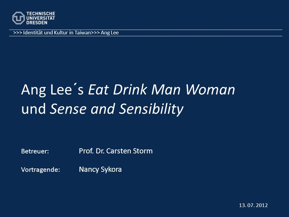 Ang Lee´s Eat Drink Man Woman und Sense and Sensibility