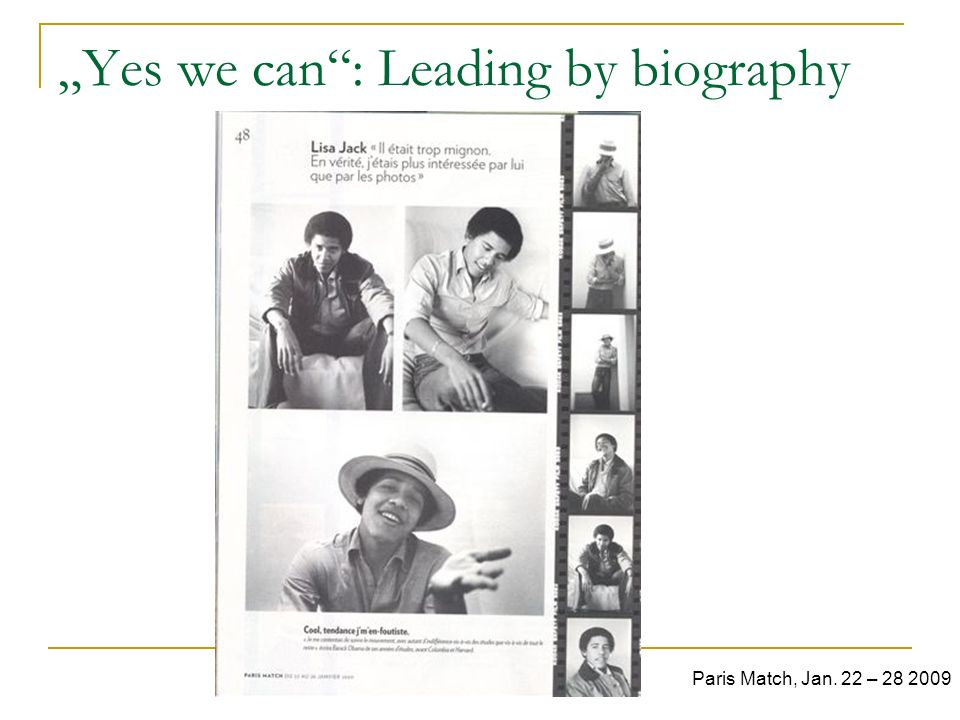 """Yes we can : Leading by biography"