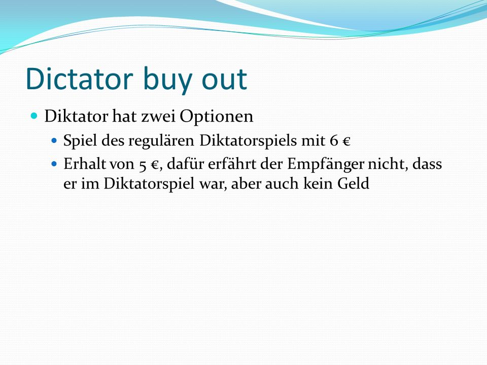 Dictator buy out Diktator hat zwei Optionen