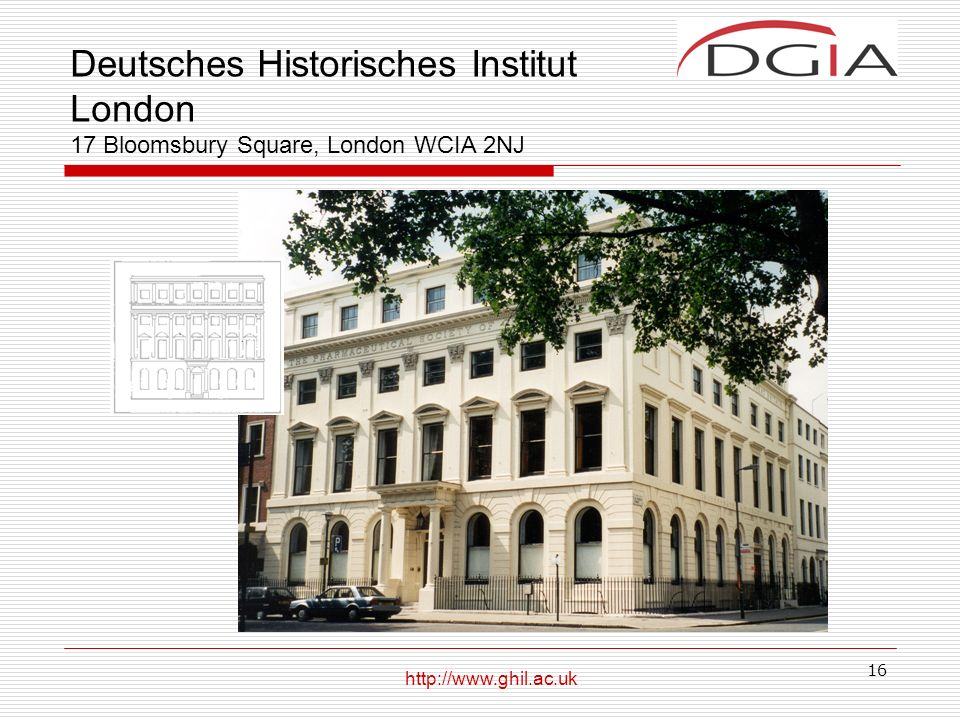 Deutsches Historisches Institut London 17 Bloomsbury Square, London WCIA 2NJ