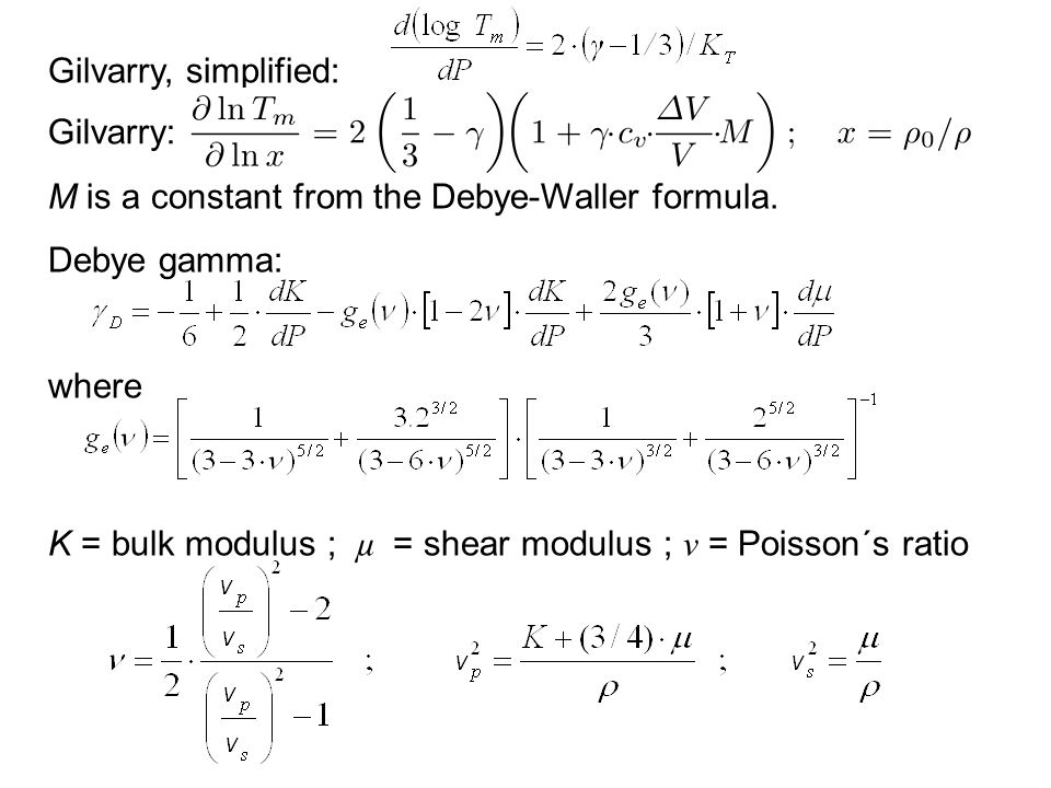 Gilvarry, simplified: M is a constant from the Debye-Waller formula. Debye gamma: where.