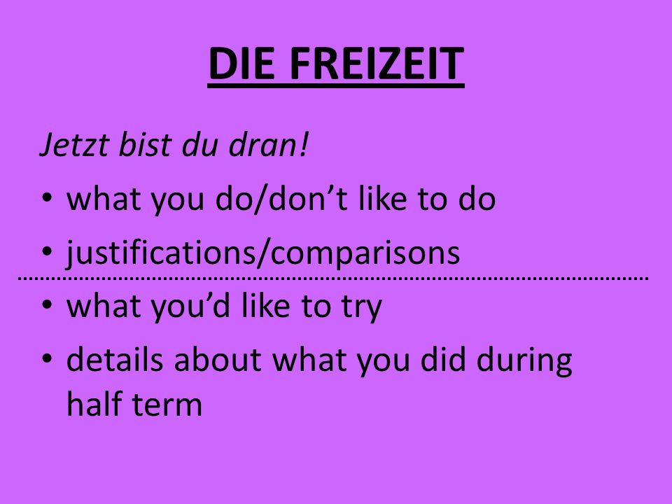 DIE FREIZEIT Jetzt bist du dran! what you do/don't like to do