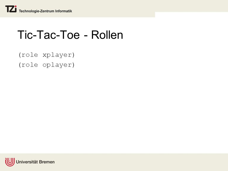 Tic-Tac-Toe - Rollen (role xplayer) (role oplayer)